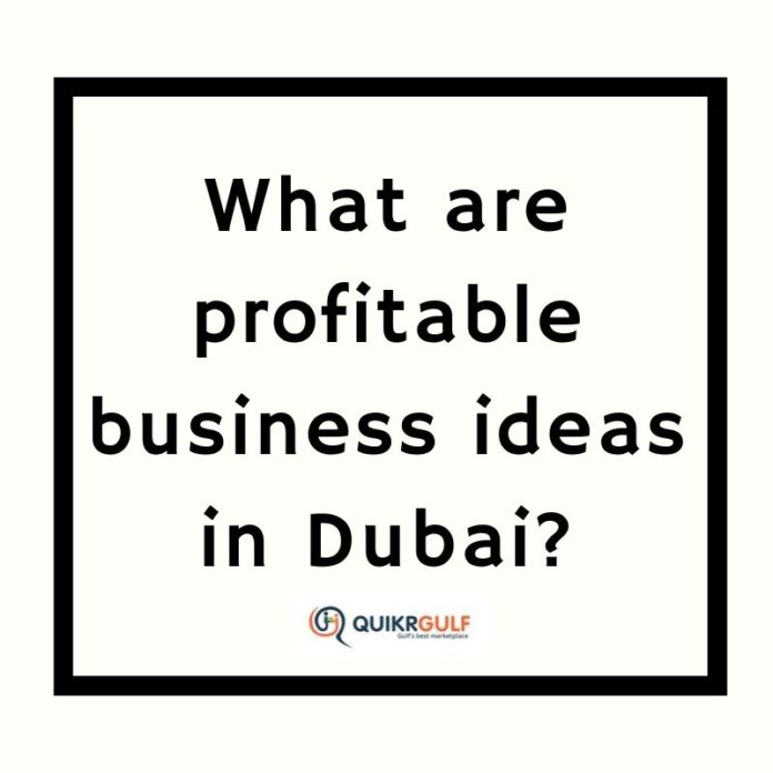 Profitable Business Ideas In Dubai